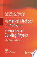 Numerical Methods For Diffusion Phenomena In Building Physics