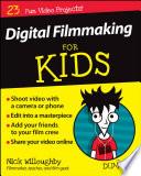 digital-filmmaking-for-kids-for-dummies