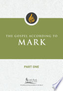 The Gospel According to Mark  Part One Book PDF