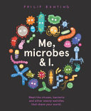 Me, Microbes and I
