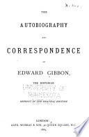 The Autobiography and Correspondence of Edward Gibbon  the Historian Book PDF