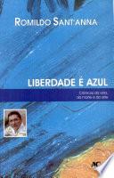 Liberdade    Azul  Cronicas Da Vida  Da Morte E Da Arte