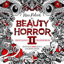 The Beauty of Horror II  Ghouliana s Creepatorium  Another Goregeous Coloring Book
