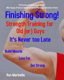 Finishing Strong  Strength Training for Old er  Guys