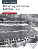 Access to History  Democracy and Nazism  Germany 1918 45 for AQA