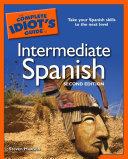 The Complete Idiot's Guide to Intermediate Spanish, 2e
