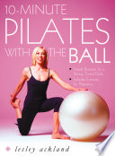 10 Minute Pilates with the Ball  Simple Routines for a Strong  Toned Body     includes exercises for pregnancy