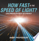 How Fast Is the Speed of Light    Children s Physics of Energy