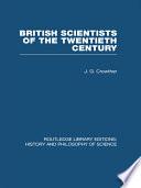 British Scientists of the Twentieth Century