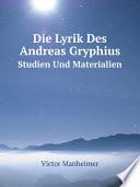 Die Lyrik Des Andreas Gryphius