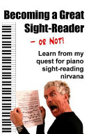 Becoming a Great Sight-Reader -- Or Not!