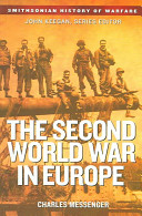 The Second World War In Europe Smithsonian History Of Warfare