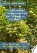 Tante Julchen, das Regenmännlein und der König von Haberland