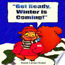 Get Ready  Winter is Coming