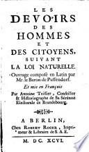 Les Devoirs des Hommes et des Citoyens, suivant la loi naturelle ... mis en Français par A. Teissier