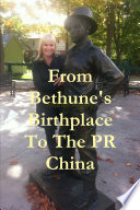 From Bethune s Birthplace To The PR China