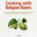 Cooking With Belgian Beers : with beautiful scenery and unique, old cafes. the...