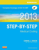Workbook for Step By Step Medical Coding  2013 Edition