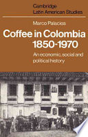 Coffee in Colombia  1850 1970