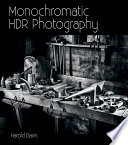 Monochromatic HDR Photography  Shooting and Processing Black   White High Dynamic Range Photos