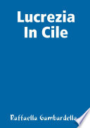 Lucrezia In Cile