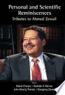 Personal And Scientific Reminiscences  Tributes To Ahmed Zewail