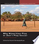Why Minorities Play Or Don t Play Soccer