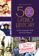 50 Events that Shaped Latino History  An Encyclopedia of the American Mosaic  2 volumes