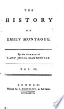 The history of Emily Montague  by the author of Lady Julia Mandeville
