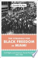 The Struggle for Black Freedom in Miami