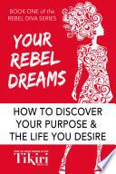 Your Rebel Dreams