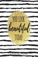 You Look Beautiful Today If Keto Diet Planner