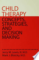 Child Therapy  Concepts  Strategies And Decision Making