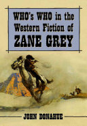 Who s who in the Western Fiction of Zane Grey