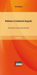 Methoden im Fachbereich Geografie: Raumanalyse in der gymnasialen Oberstufe