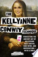 The Kellyanne Conway Technique