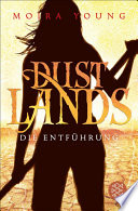 Dustlands   Die Entf  hrung