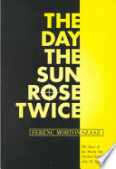 The Day The Sun Rose Twice