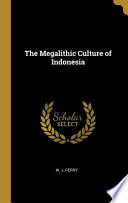 The Megalithic Culture Of Indonesia