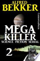 Mega Killer 2  Science Fiction Serial