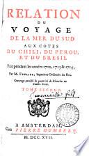 Relation du voyage de la mer du Sud aux côtes du Chily et du Pérou, fait pendant les anées 1712, 1713 & 1714. [Followed by] Mémoire touchant l'établissement des pères Jésuites dans les Indes d'Espagne