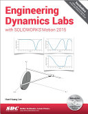 Engineering Dynamics Labs with SOLIDWORKS Motion 2015