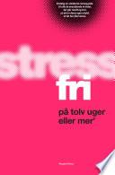 Stressfri p   tolv uger eller mer