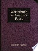 W rterbuch zu Goethe s Faust