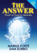 The Answer : the purpose of life? is there a god?...