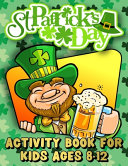 St Patrick S Day Activity Book For Kids Ages 8 12