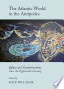 The Atlantic World in the Antipodes