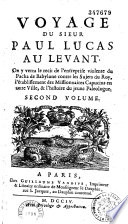 Voyage du sieur Paul Lucas au Levant  On y verra le recit    Second volume