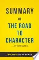 The Road to Character  by David Brooks   Summary and Analysis