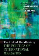 The Oxford Handbook of the Politics of International Migration